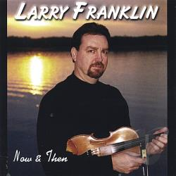 Franklin, Larry - Now & Then CD Cover Art