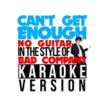 Karaoke - Ameritz - Can't Get Enough (No Guitar) [in The Style Of Bad Company] [karaoke Version] - Single DB Cover Art