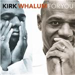 Whalum, Kirk - For You CD Cover Art
