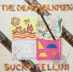 Dead Milkmen - Bucky Fellini CD Cover Art