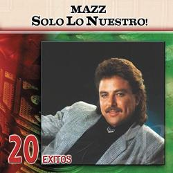 Mazz - Solo lo Nuestro: 20 Exitos CD Cover Art
