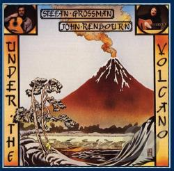 Grossman, Stefan / Renbourn, John - Under The Volcano CD Cover Art