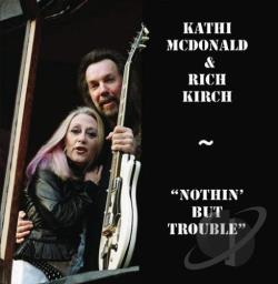 McDonald, Kathi / Rich Kirch - Nothin' But Trouble CD Cover Art