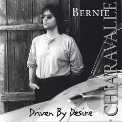 Chiaravalle, Bernie - Driven By Desire CD Cover Art