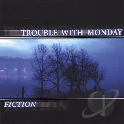 Trouble With Monday - Fiction CD Cover Art