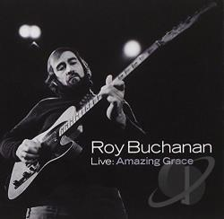 Buchanan, Roy - Live: Amazing Grace CD Cover Art