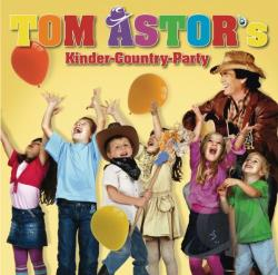 Astor, Tom - Kinder Country Party CD Cover Art