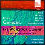 Works For Clarinet - Louis Cahuzac: The Works for Clarinet & Some of his Favourite Pieces CD Cover Art