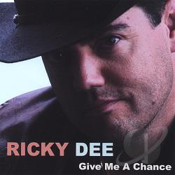Dee, Ricky - Give Me a Chance CD Cover Art