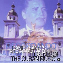 Santos, Daniel - Legends of Cuban Music, Vol. 6 CD Cover Art