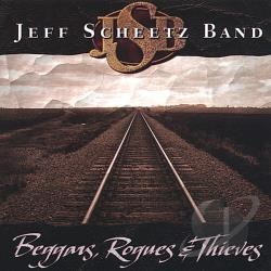 Scheetz, Jeff - Beggars, Rougues & Thieves CD Cover Art