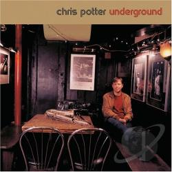 Potter, Chris - Underground CD Cover Art