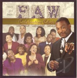 F.A.W. Celebration Choir - I Know You Know CD Cover Art