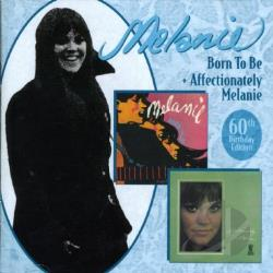 Melanie - Born to Be/Affectionately Melanie CD Cover Art