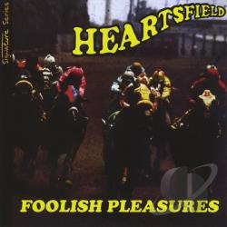 Heartsfield - Foolish Pleasures CD Cover Art