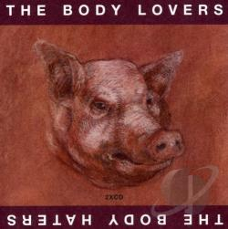 Body Lovers / Gira, Michael - Body Lovers/The Body Haters CD Cover Art