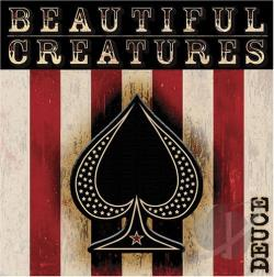Beautiful Creatures - Deuce CD Cover Art