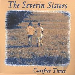 Severin Sisters - Carefree Times CD Cover Art