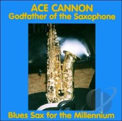 Cannon, Ace - Blues Sax For the Millenium CD Cover Art