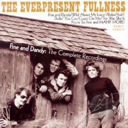 Everpresent Fullness - Fine and Dandy: The Complete Recordings CD Cover Art