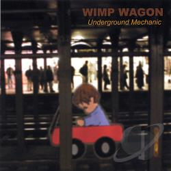Wimp Wagon - Underground Mechanic CD Cover Art