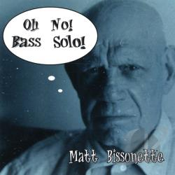 Bissonette, Matt - Oh No Bass Solo CD Cover Art