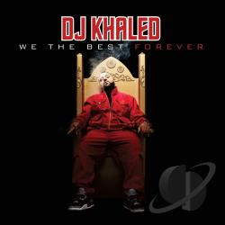 Khaled, DJ - We The Best Forever CD Cover Art