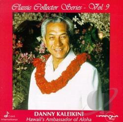 Kaleikini, Danny - Hawaii's Ambassador of Aloha, Classic Collector Series, Vol. 9 CD Cover Art