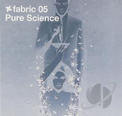 Pure Science - Fabric 05 CD Cover Art