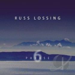 Lossing, Russ - Phrase 6 CD Cover Art