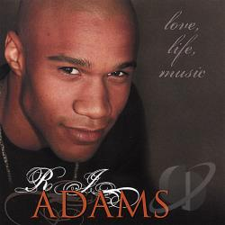 Adams, RJ. - Love, Life, Music CD Cover Art