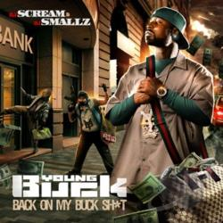 Young Buck - Back On My Buck Shit CD Cover Art