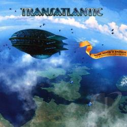 Transatlantic - More Never Is Enough CD Cover Art