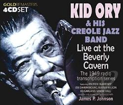 Kid Ory's Creole Jazz Band / Ory, Kid - Live at the Beverly Cavern 1949 Radio Transcription CD Cover Art