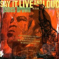 Brown, James - Say It Live and Loud: Live in Dallas 08.26.68 CD Cover Art