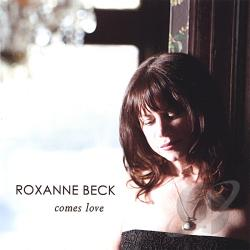 Beck, Roxanne - Comes Love CD Cover Art