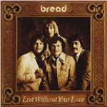 Bread - Lost Without Your Love DB Cover Art