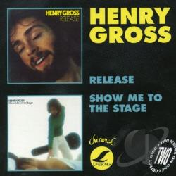 Gross, Henry - Release/Show Me To The Stage CD Cover Art