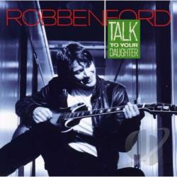 Ford, Robben - Talk to Your Daughter CD Cover Art