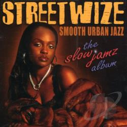 Streetwize - Slow Jamz Album CD Cover Art