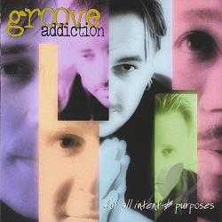 Groove Addiction - For All Intent & Purposes CD Cover Art