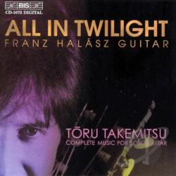 Halasz / Takemitsu - All in Twilight, Toru Takemitsu: Complete Music for Guitar CD Cover Art