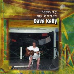 Kelly, Dave - Resting My Bones CD Cover Art