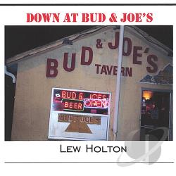 Holton, Lew - Down At Bud & Joes CD Cover Art