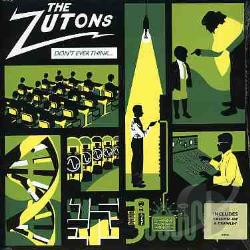 Zutons - Don't Ever Think (Too Much) 7 Cover Art