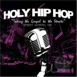 Holy Hip Hop: Taking the Gospel to the Streets, Vol. 6 CD Cover Art