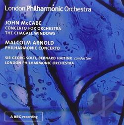 Haitink / Lpo / Mccabe / Solti - John McCabe: Concerto for Orchestra; The Chagall Windows; Malcolm Arnold: Philharmonic Concerto CD Cover Art