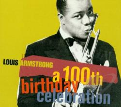 Armstrong, Louis - 100th Birthday Celebration CD Cover Art