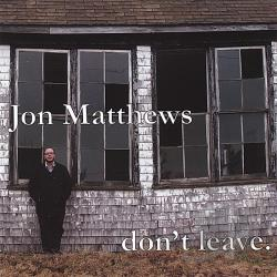 Matthews, Jon - Don't Leave. CD Cover Art