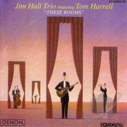 Hall, Jim - These Rooms CD Cover Art